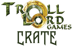 The Official Troll Lord Games Crate with Stephen Chenault